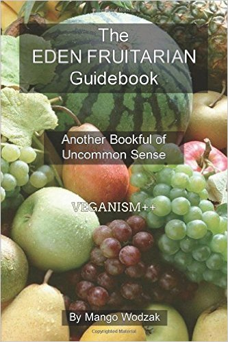 The Eden Fruitarian Guidebook Review