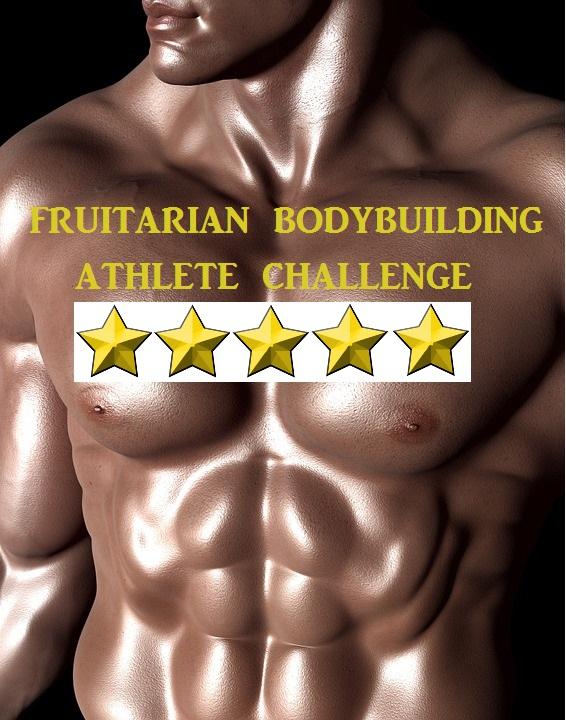 fruitarian bodybuilding athlete challenge 0