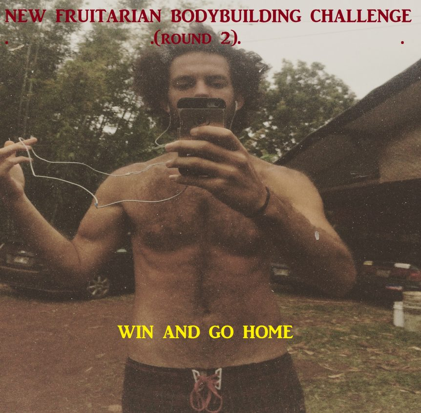 New Fruitarian Bodybuilding Challenge