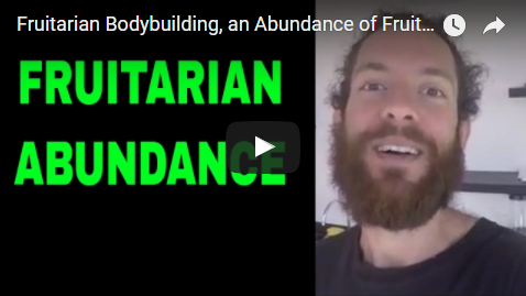 Fruitarian Bodybuilding, an Abundance of Fruit - How Much Can Fruitarians Eat on a Fruit Only Diet